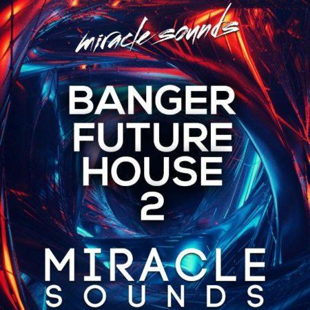 MS083 Miracle Sounds - Banger Future House 2