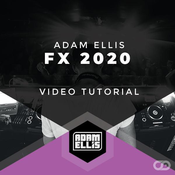 Adam Ellis - FX 2020 Tutorial