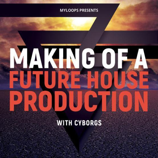making-of-a-future-house-production-with-cyborgs-tutorial