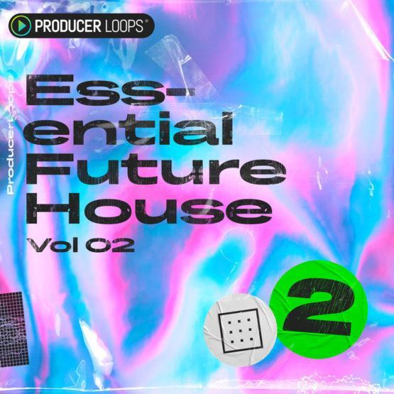 Essential Future House Vol 2 Producer Loops Sample Pack