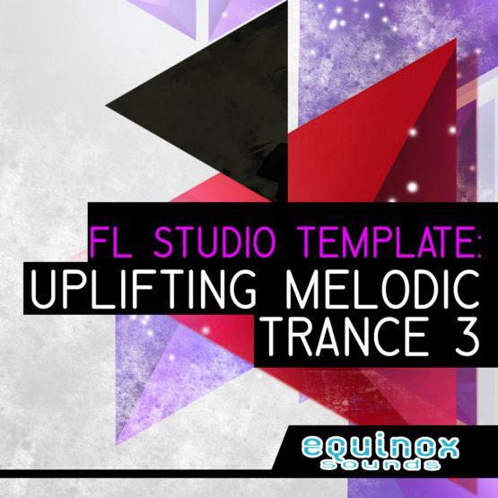 FL Studio Template: Uplifting Melodic Trance 3