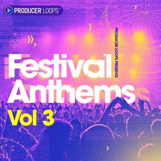 Festival Anthems Vol 3 Sample Pack By producer Loops