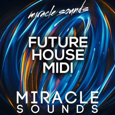 MS088 Miracle Sounds - Future House Midi's