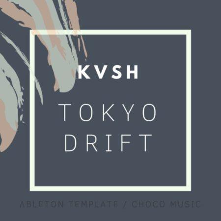 KVSH Tokyo Drift Remake (Ableton Live Progressive Template)