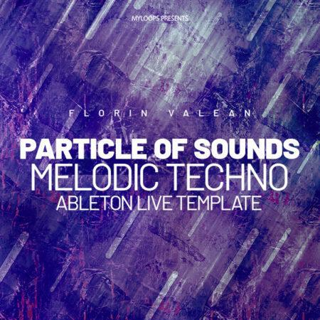 Florin Valean - Particle Of Sounds (Melodic Techno Template)