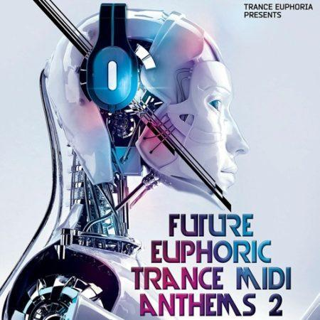 Future Euphoric Trance MIDI Anthems 2