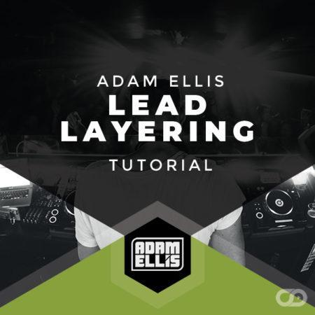 Adam Ellis - Lead Layering