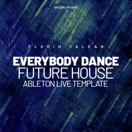 Florin Valean - Everybody Dance (Future House Template)