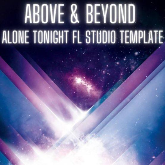 Above & Beyond - Alone Tonight FL Studio Template Rework (By Myk Bee)