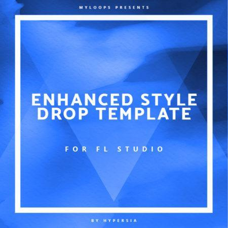 Enhanced Style Drop Template For FL Studio (By Hypersia)