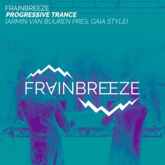 Frainbreeze - Progressive Trance (Armin van Buuren pres. Gaia Style)
