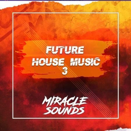 MS091-Miracle-Sounds-Future-House-Music-3 (1)
