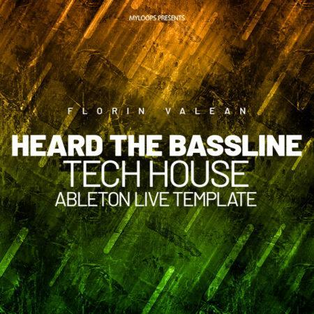 heard-the-bassline-tech-house-template-by-florin-valean