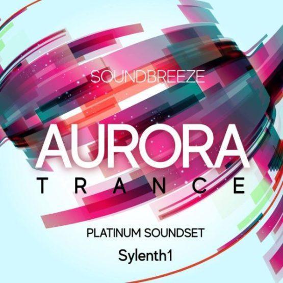 Aurora Trance Platinum Soundset For Sylenth1 By Soundbreeze