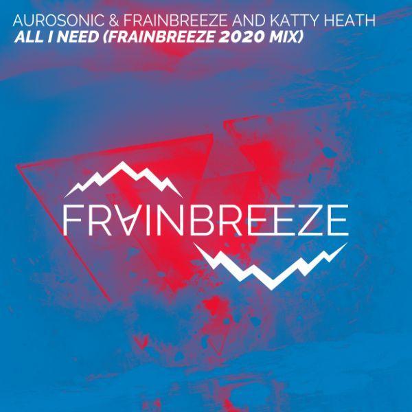 Aurosonic & Frainbreeze and Katty Heath - All I Need (FL Studio Template)