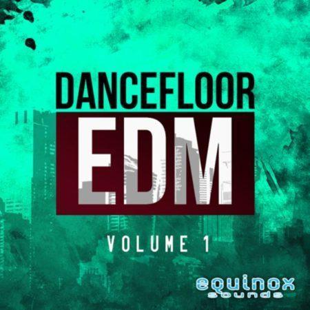 Dancefloor EDM Vol 1 By Equinox Sounds