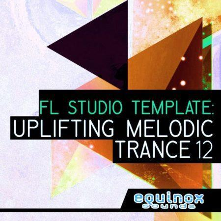 FL Studio Template Uplifting Melodic Trance 12 By Equinox Sounds