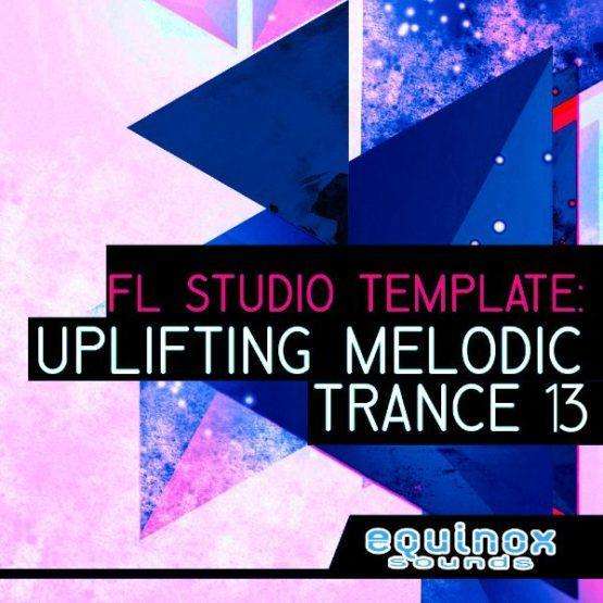FL Studio Template - Uplifting Melodic Trance 13 By Equinox Sounds