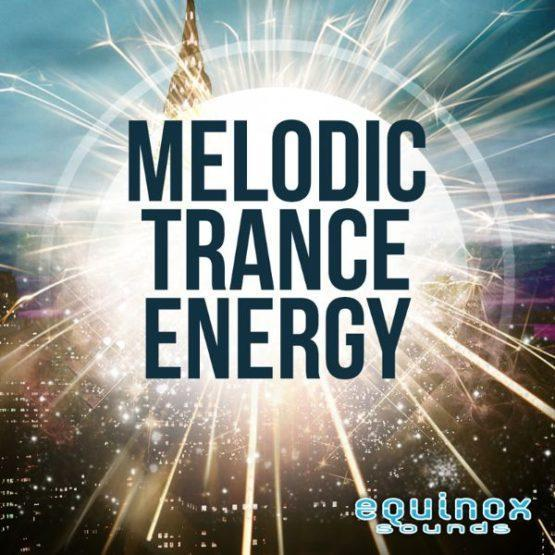 Melodic Trance Energy By Equinox Sounds