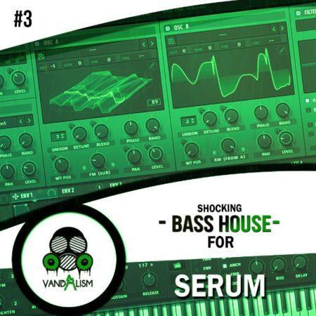 Shocking Bass House For Serum 3 By Vandalism