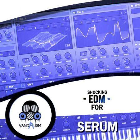 Shocking EDM For Serum By Vandalism