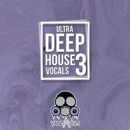 Ultra Deep House Vocals 3 By Vandalism