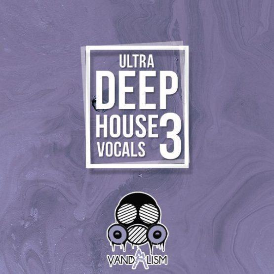 Ultra Deep House Vocals 3 By Vandalism