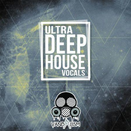 Ultra Deep House Vocals By Vandalism