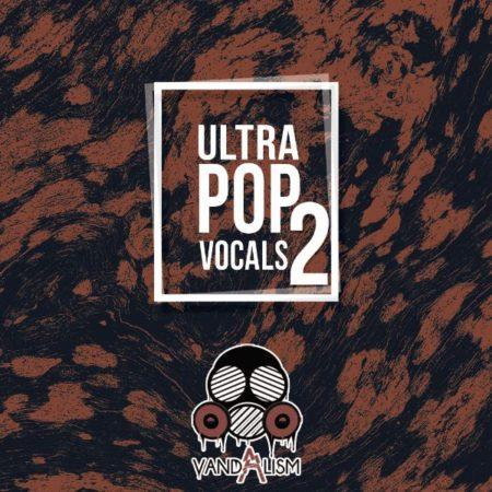 Ultra Pop Vocals 2 By Vandalism