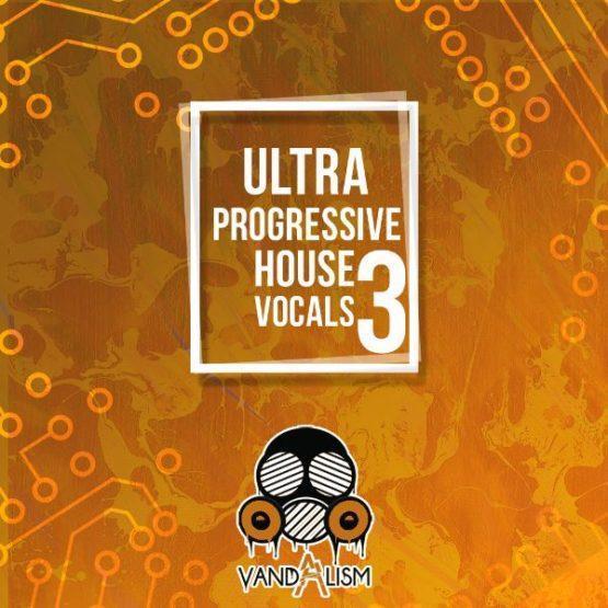 Ultra Progressive House Vocals 3 By Vandalism