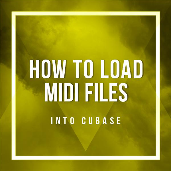 how-to-load-midi-files-into-cubase