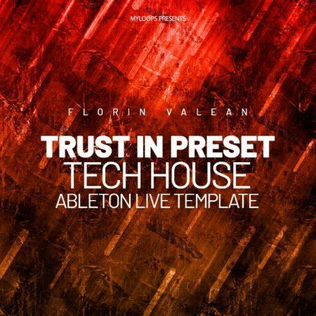 trust-in-preset-ableton-live-template-tech-house-by-florin-valean