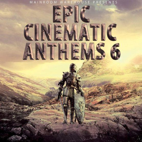 Epic Cinematic Anthems Vol 6 By Mainroom Warehouse