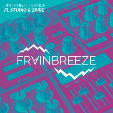Frainbreeze - FL Studio & Spire (Uplifting Trance)