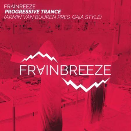 Frainbreeze - Progressive Trance (Armin van Buuren Pres. Gaia Style 2.0)
