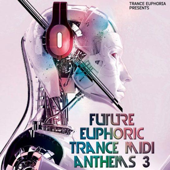 Future Trance MIDI Anthems 3 By Trance Euphoria