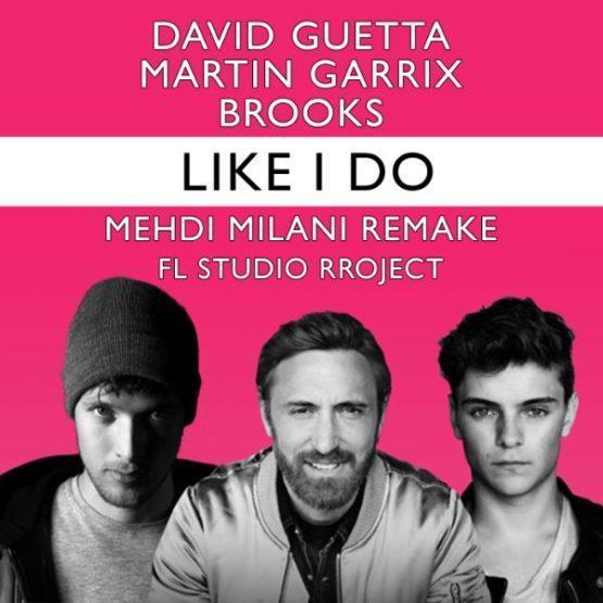 Like I Do (Mehdi Milani FL Studio Remake)