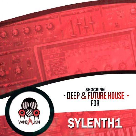 Shocking Deep and Future House For Sylenth1 By Vandalism