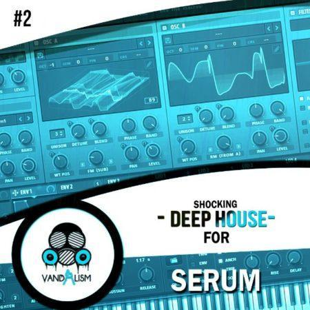 Shocking Deep House For Serum 2 By Vandalism