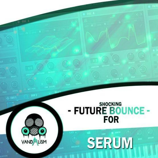 Shocking Future Bounce For Serum for Vandalism