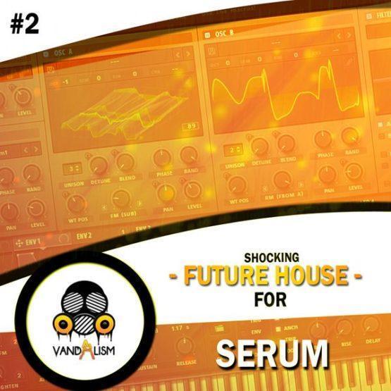Shocking Future House For Serum 2 By Vandalism
