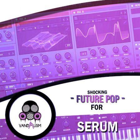 Shocking Future Pop For Serum By Vandalism