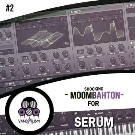 Shocking Moombahton For Serum 2 By Vandalism