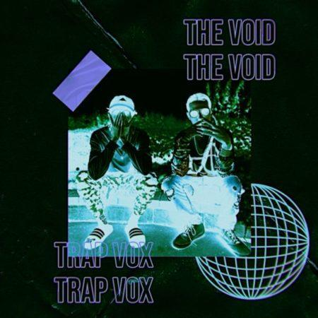The Void By Trap Life