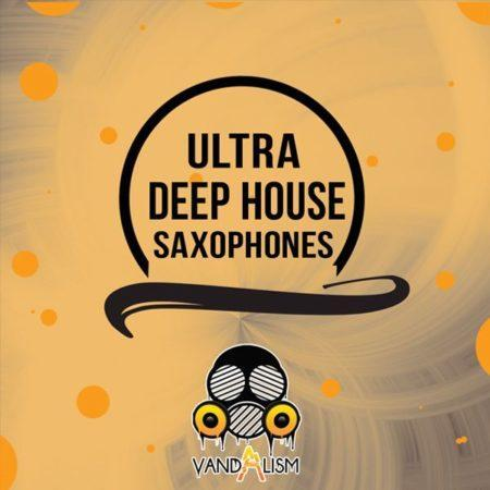 Ultra Deep House Saxhophones by Vandalism