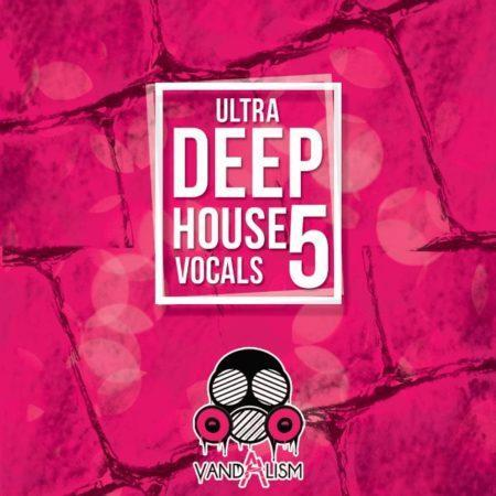 Ultra Deep House Vocals 5 By Vandalism