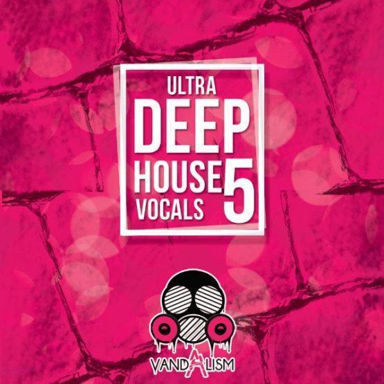 Ultra Deep House Vocals 5 By Vandalism