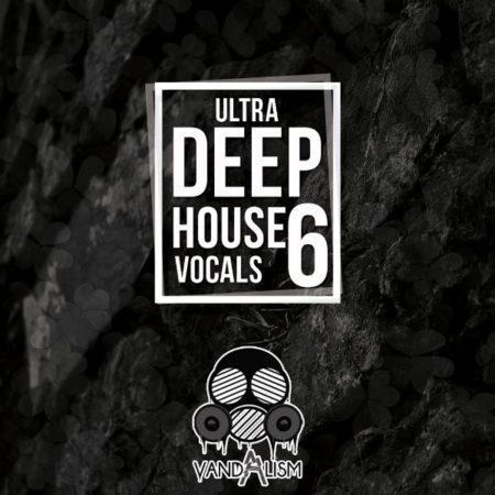 Ultra Deep House Vocals 6 By Vandalism