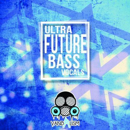 Ultra Future Bass Vocals By Vandalism