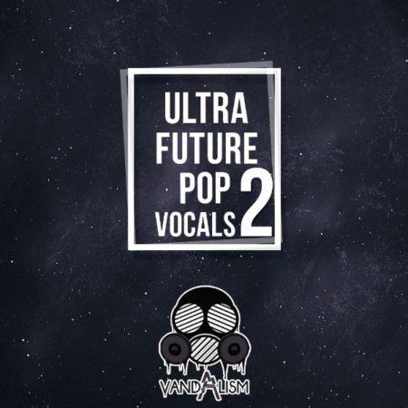 Ultra Future Pop Vocals 2 By Vandalism